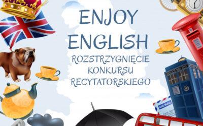 ENJOY ENGLISH – ROZSTRZYGNIĘCIE KONKURSU RECYTATORSKIEGO